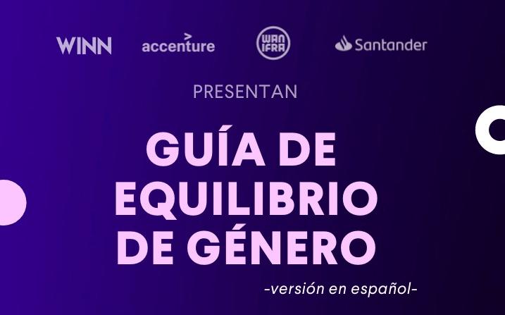 WINN y WAN-IFRA presentaron la Guía de Equilibrio de Género en Español
